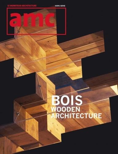 Le Moniteur éditions - AMC Hors-série : Bois, wooden architecture.