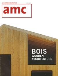 Dominique Boudet - AMC Hors Série : Bois - Wooden architecture.