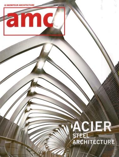 Le Moniteur - AMC N° Hors-Série : Acier - Steel Architecture.