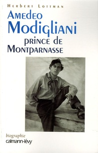 Herbert Lottman - Amedeo Modigliani Prince de Montparnasse.