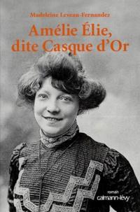Madeleine Leveau-Fernandez - Amélie Élie, dite Casque d'Or.