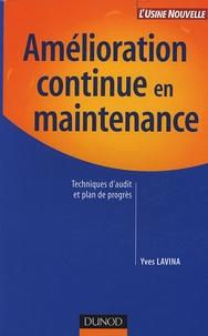 Yves Lavina - Amélioration continue en maintenance - Techniques d'audit et plan de progrès.