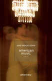 Jane Mendelsohn - American Music.
