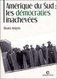 Alvaro Artigas - Amérique du Sud : Les démocraties inachevées.