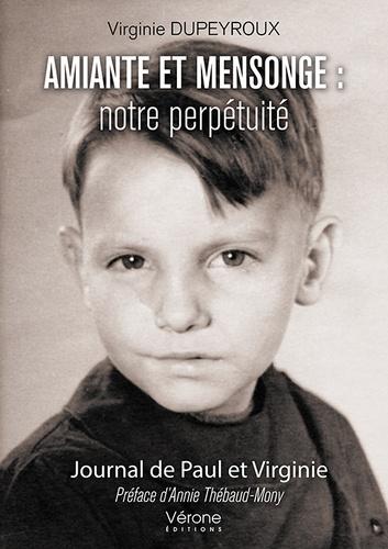 Virginie Dupeyroux - Amiante et mensonge : notre perpétuité - Journal de Paul et Virginie.