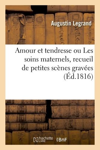 Hachette BNF - Amour et tendresse ou Les soins maternels, recueil de petites scènes agréables et familières gravées.
