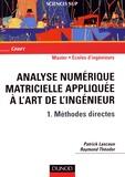 Patrick Lascaux et Raymond Théodor - Analyse numérique matricielle appliquée à l'art de l'ingénieur - Tome 1, Méthodes directes.