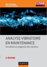 Alain Boulenger et Christian Pachaud - Analyse vibratoire en maintenance - Surveillance et diagnostic des machines.
