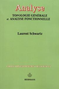 Laurent Schwartz - Analyse - Topologie générale et analyse fonctionnelle.