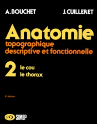 Alain Bouchet et Monique Cuilleret - ANATOMIE. - Tome 2, Le cou, le thorax, 2ème édition.