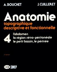 ANATOMIE. Tome 4, Labdomen, La région rétro-péritonéale, Le petit bassin, Le périnée, 2ème édition.pdf