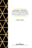 André Lwoff et Laurent Loison - André Lwoff, une autobiographie - Itinéraire scientifique d'un prix Nobel.