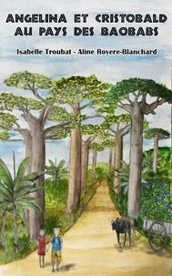 A Blanchard - Angelina et Cristobald au pays des baobabs.