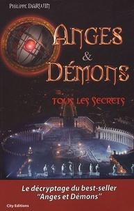 Philippe Darwin - Anges et Démons, tous les secrets.