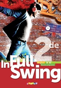 Mélanie Herment - Anglais 2de B1>B2 In Full Swing. 1 DVD + 2 CD audio