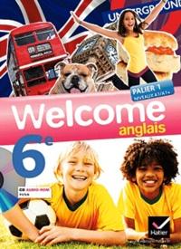 Evelyne Ledru-Germain et Nathalie Hollinka-Rousselle - Anglais 6e Palier 1 A1/A1+ Welcome. 1 Cédérom