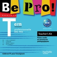 Brigitte Lallement - Anglais Tle Bac Pro Be Pro! - Teacher's Kit. 1 Cédérom