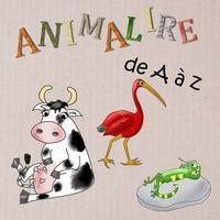 Antoinette David et Fabienne Ruiz - Animalire de A à Z.