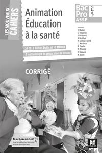Animation Education à la santé 2de, 1re, Tle Bac Pro ASSP Les nouveaux cahiers - Corrigé.pdf