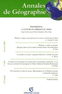 Paul Arnould et  Collectif - Annales de Géographie N° 649, Mai-Juin 200 : Wilderness, la nature en Amérique du Nord.