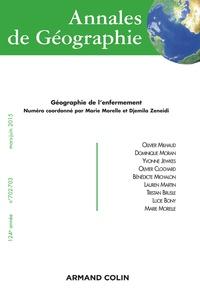 Marie Morelle et Djemila Zeneidi - Annales de Géographie N° 702-703, Mars-jui : Géographie de l'enfermement.