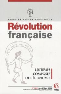 Dominique Margairaz et Anne Conchon - Annales historiques de la Révolution française N° 352, Avril-Juin 2 : Les temps composés de l'économie.
