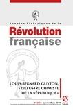 """Annie Crépin - Annales historiques de la Révolution française N° 383, janvier-mars : Louis-Bernard Guyton, """"l'illustre chimiste de la République""""."""