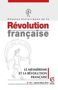Aurélien Lignereux - Annales historiques de la Révolution française N° 391, janvier-mars : Le mesmérisme et la Révolution française.