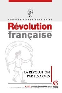 Anonyme - Annales historiques de la Révolution française N° 393, 3/2018 : .