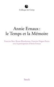 Francine Best et Bruno Blanckeman - Annie Ernaux : le Temps et la mémoire - Colloque de Cerisy.