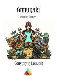 Constantin Louvain - Annunaki - Mission Sumer.