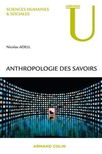 Nicolas Adell - Anthropologie des savoirs.