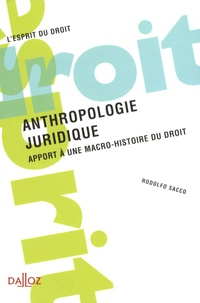 Rodolfo Sacco - Anthropologie juridique - Apport à une macro-histoire du droit.