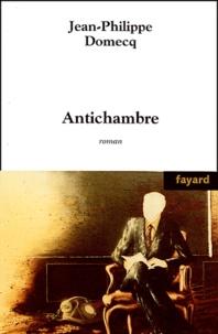 Jean-Philippe Domecq - Antichambre.