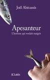 Joël Abecassis - Apesenteur - L'homme qui voulait maigrir.