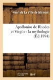 Henri de La Ville de Mirmont - Apollonios de Rhodes et Virgile : la mythologie (Éd.1894).
