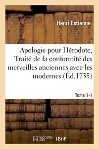 Henri Estienne - Apologie pour Hérodote, Traité de la conformité des merveilles anciennes avec les modernes Tome 1-1.