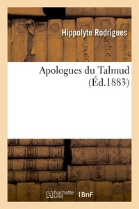 Hippolyte Rodrigues - Apologues du Talmud.