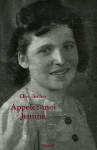 Elise Fischer - Appelez-moi Jeanne.