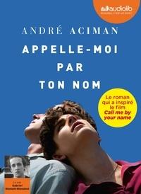 André Aciman - Appelle-moi par ton nom. 1 CD audio MP3