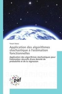 Yousri Slaoui - Application des algorithmes stochastique A l'estimation fonctionnelles - Application des algorithmes stochastiques pour l'estimation recursifs d'une densite de probabilite.