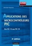 Christian Tavernier - Applications des microcontrôleurs PIC - Des PIC 10 aux PIC 18.