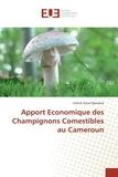 Yanick Steve Djomene - Apport économique des champignons comestibles au Cameroun.
