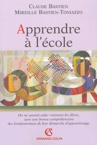 Claude Bastien et Mireille Bastien-Toniazzo - Apprendre à l'école.