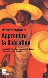 M Preiswerk - Apprendre la libération - Exemples d'éducation populaire en Bolivie.
