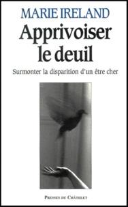 Apprivoiser le deuil. Surmonter la disparition dun être cher.pdf