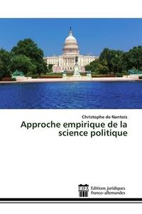 Christophe de Nantois - Approche empirique de la science politique.
