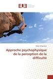 Didier Delignières - Approche psychophysique de la perception de la difficulté.
