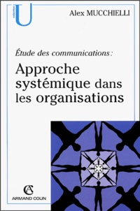 Roger Mucchielli - Approche systémique dans les organisations - Etudes des communications.