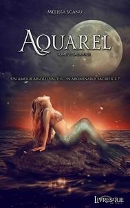 Melissa Scanu - Aquarel, tome 2 - Sacrifice.